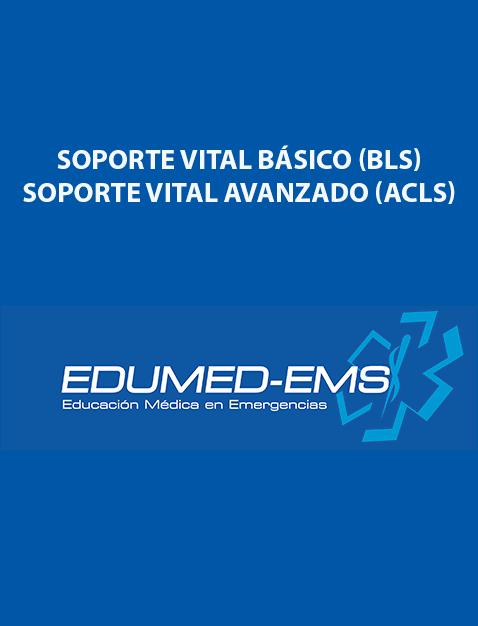 Edumed-ems - Soporte Vital Básico (BLS) Soporte Vital Avanzado (ACLS)
